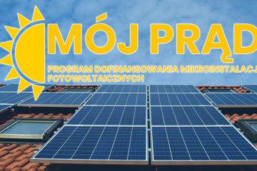 """Dotacje na panele fotowoltaiczne - rządowy program """"Mój Prąd"""" - informacje"""